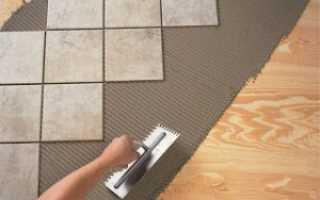Как положить плитку на деревянный пол: укладка керамической, кафельной плитки, видео-инструкция